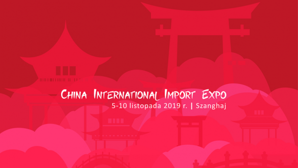 Misja gospodarcza na targi China International Import Expo 2019
